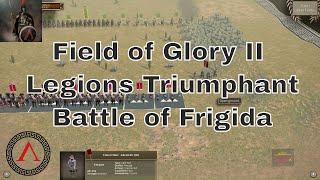 Field of Glory II - Legions Triumphant - Battle of Frigida