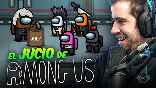 EL JUICIO DE AMONG US #1