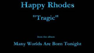 Watch Happy Rhodes Tragic video