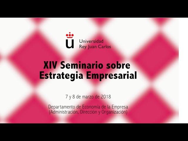 XIV Seminario Estrategia URJC 2018