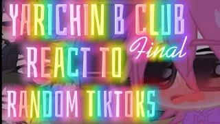 Yarichin B Club React to Random TikToks || Part 12 / Final || Kiwi•Bakugo