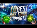Top 10 STRONGEST Support Champions to One Trick - League of Legends