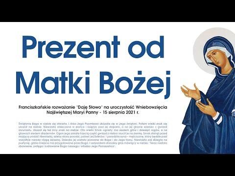 Prezent od Matki Bożej: Daję Słowo - Wniebowzięcie NMP - 15 VIII 2021