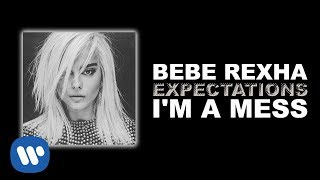 bebe rexha im a mess official audio