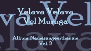 Velava Velava Vel Muruga (Namasankeerthanam) | Manjapra Mohan