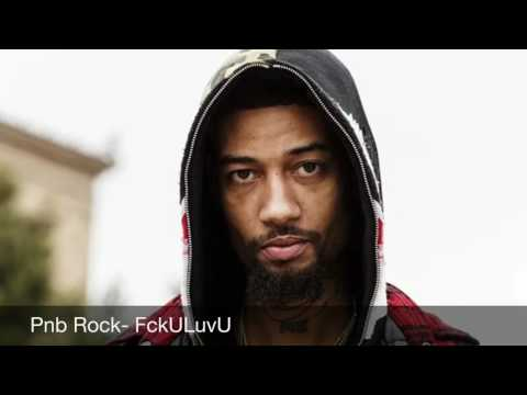 Pnb Rock- Fck You Love You (Unreleased 2017)
