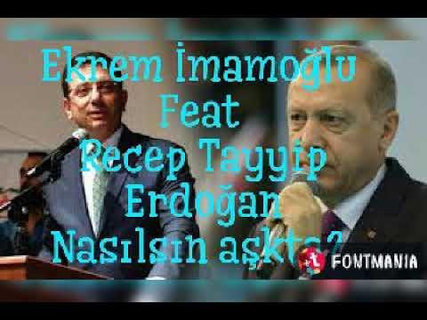 Nasılsın aşkta/RTE Feat Ekrem  İmamoğlu