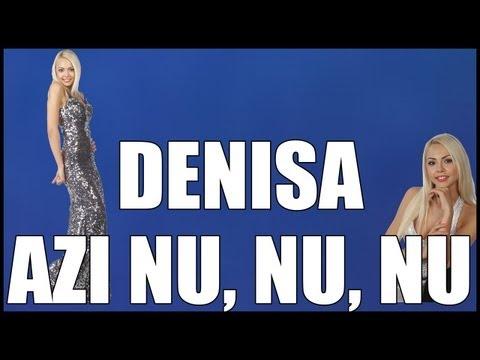 DENISA - Azi nu, nu, nu