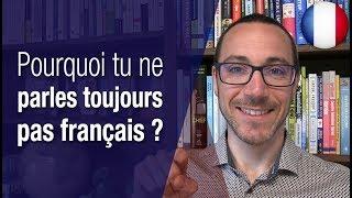 Ce qui t'empêche de bien parler français