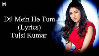 dil-mein-ho-tum-lyrics-tulsi-kumar-female-version