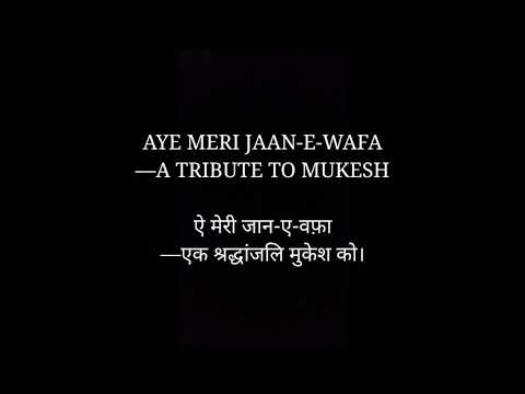 Aye Meri Jaan-e-Wafa: A Tribute to Mukesh