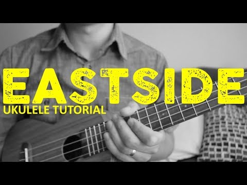 Eastside Ukulele Tutorial - Benny Blanco, Khalid & Halsey - Chords - How To Play