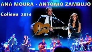 Ana Moura & António Zambujo *2014 Coliseu* Morna (Lua Nha Testemunha)