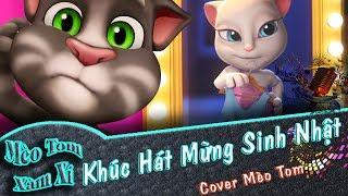 Khúc Hát Mừng Sinh Nhật | Cover Mèo Tom Xàm Xí | Phiên Bản Mèo Tôm Vui Nhộn