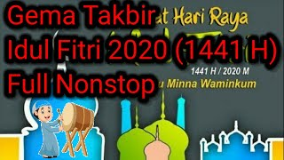 Gema Takbir Idul Fitri 2020 (1441 H) Full Nonstop