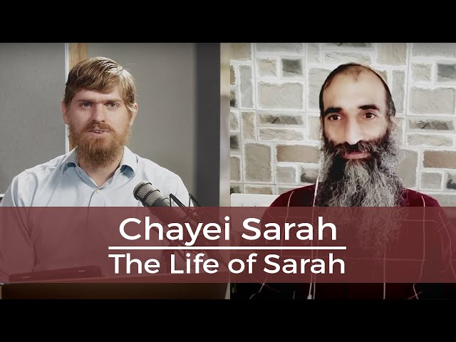Chayei Sarah/The Life of Sarah - Ownership of the Land and Marriage
