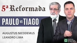 O Que Salva? Fé ou Boas Obras? - Augustus Nicodemus e Leandro Lima #5aReformada
