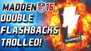 DOUBLE FLASHBACKS! TROLLED... AGAIN! - Madden 16 Ultimate Team!