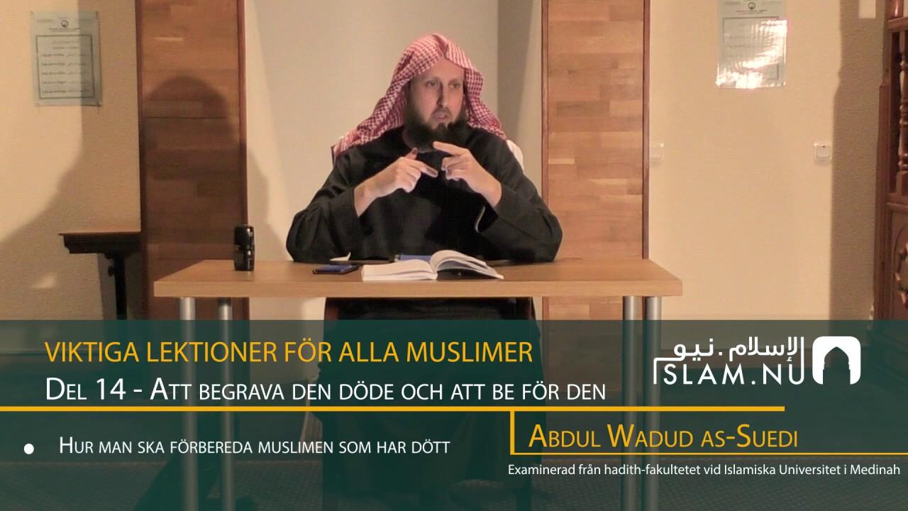 Viktiga Lektioner För Varje Muslim | del 14 | Abdul Wadud