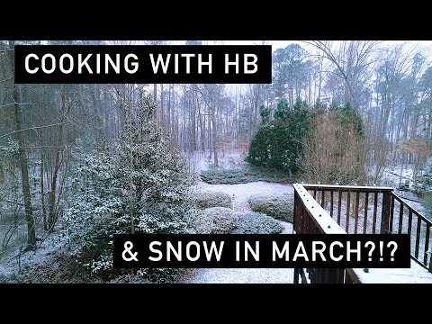 COOKING WITH HB & SNOW IN MARCH | AD