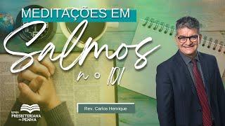 Resoluções de um Rei Piedoso | Rev. Carlos Henrique - Salmos 101:1-8