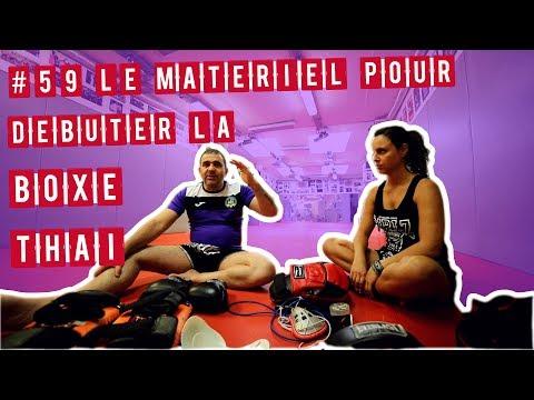 #59 L'EQUIPEMENT NÉCESSAIRE POUR FAIRE DE LA BOXE THAÏ - SPÉCIALE RENTRÉE 1