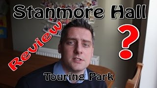 Stanmore Hall Touring Park - Review