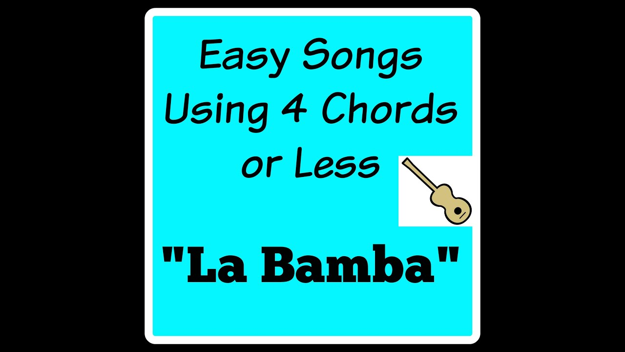 Learn To Play La Bamba Easy Songs Using 4 Chords Or Less 04