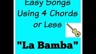 "Learn to play ""La Bamba"" - Easy Songs Using 4 Chords or Less #04"