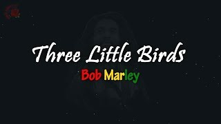 Bob Marley - Three Little Birds │ LIRIK TERJEMAHAN