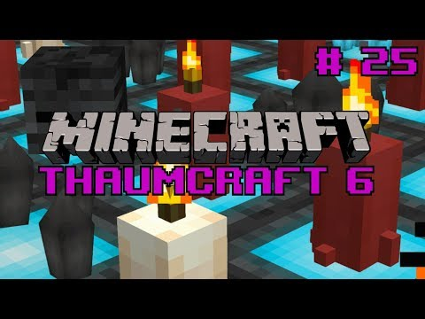 Let's do Thaumcraft 6 - `Stabilizing Infusion` Ep25