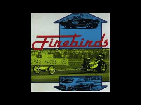 The Firebirds - Firebirds (full album) Garage Rock 2000 Groningen NL