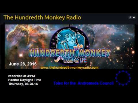 Tolec and The Hundredth Monkey Radio Show, 06 28 16
