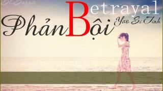 [Viet sub] Phản Bội - Diêu Tư Đình (Betrayal - Yao Si Ting)