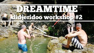 Dreamtime Didgeridoo Workshop #2