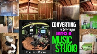 The Live Room - Converting A Garage Into A Music Studio