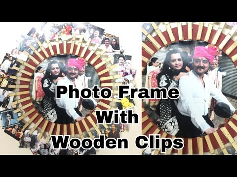 PHOTO FRAME WITH WOODEN CLIPS | MOTHER'S DAY | FATHER'S DAY | DIY CRAFT Post- 66