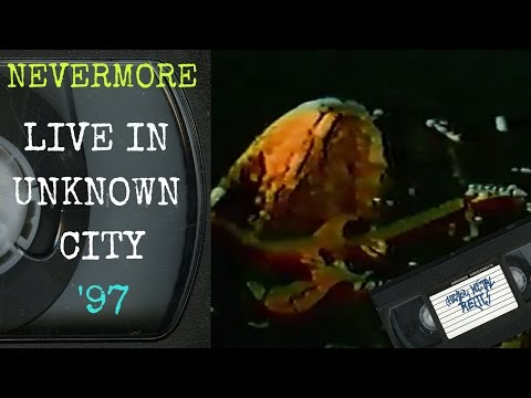 Nevermore Live in Unknown City STATE March 5 1997