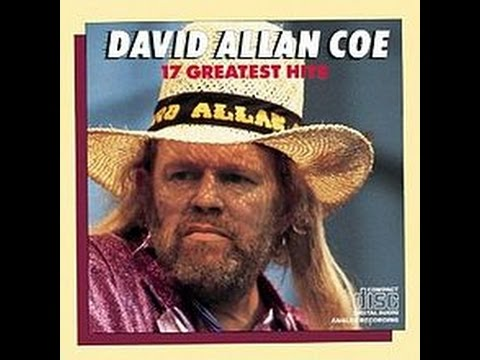 Tennessee Whiskey by David Allan Coe from his CD 17 Greatest Hits
