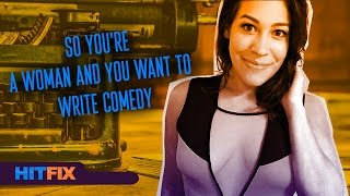 Dani Fernandez: So You're A Woman And You Want To Write Comedy?
