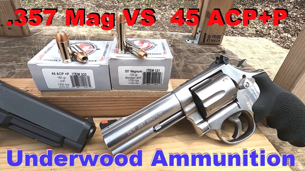 .357 Mag VS  45 ACP+P Underwood Ammunition