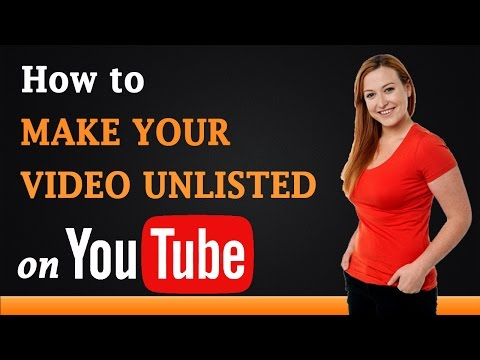 how-to-make-your-video-unlisted-on-youtube