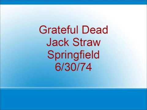 Grateful Dead - Jack Straw - Springfield - 6/30/74