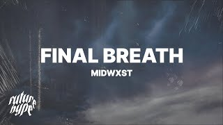 Midwxst - Final Breath (Lyrics)