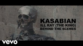 Kasabian - Behind the Scenes: Ill Ray