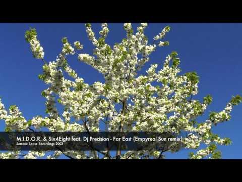 M.I.D.O.R. & Six4Eight feat. Dj Precision - Far East (Empyreal Sun remix)