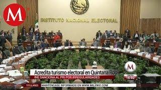 INE acredita turismo electoral en QR y sanciona al PRI