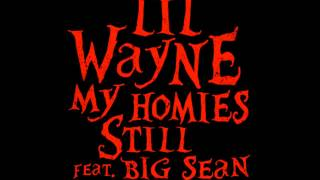 Lil Wayne Ft. Big Sean My Homies Still Lyrics