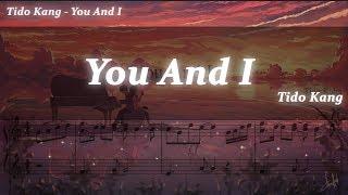 여자들이 좋아하는 로맨틱한 음악! ( Tido Kang - You And I )