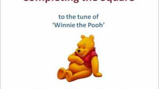 Completing the Square Song - Winnie the Pooh